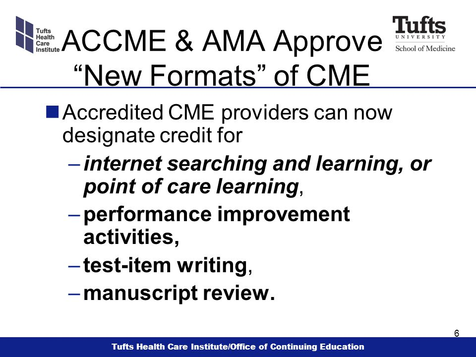 Tufts Health Care Institute/Office of Continuing Education 7 References nAMA: AMA Physician s Recognition Award Booklet.
