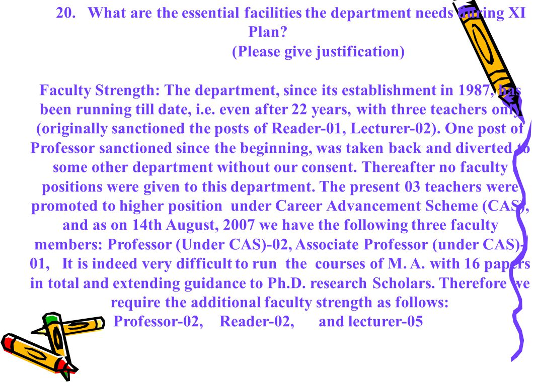 20. What are the essential facilities the department needs during XI Plan.