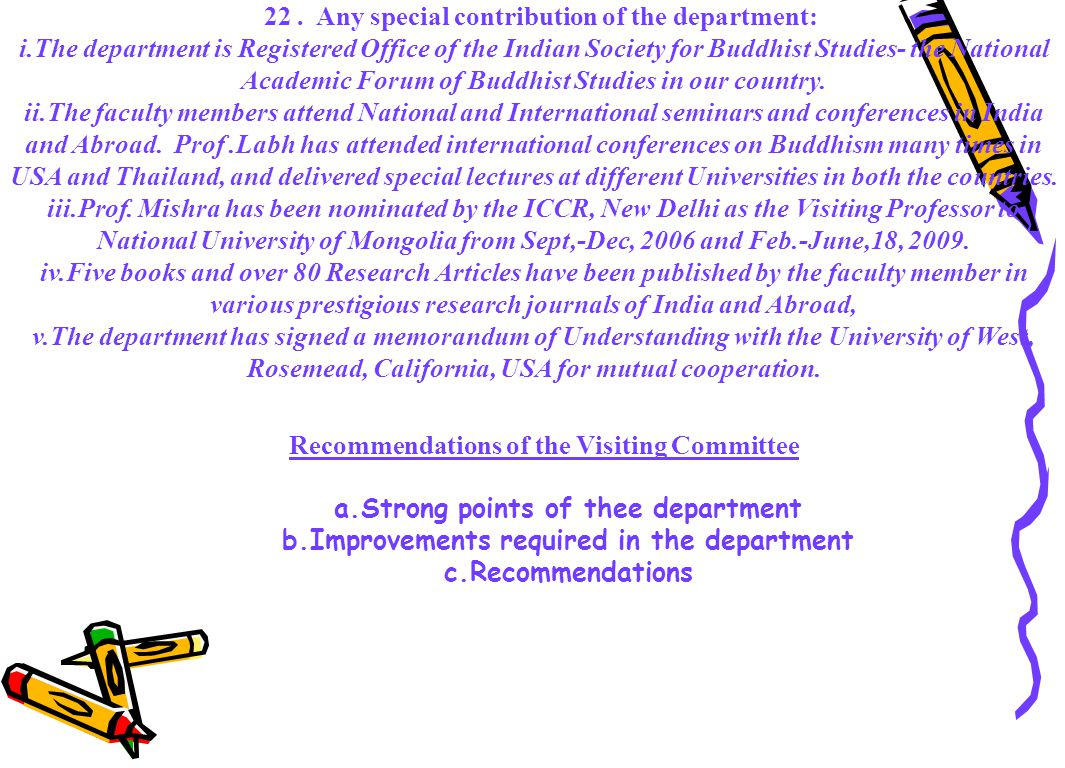 22. Any special contribution of the department: i.The department is Registered Office of the Indian Society for Buddhist Studies- the National Academi