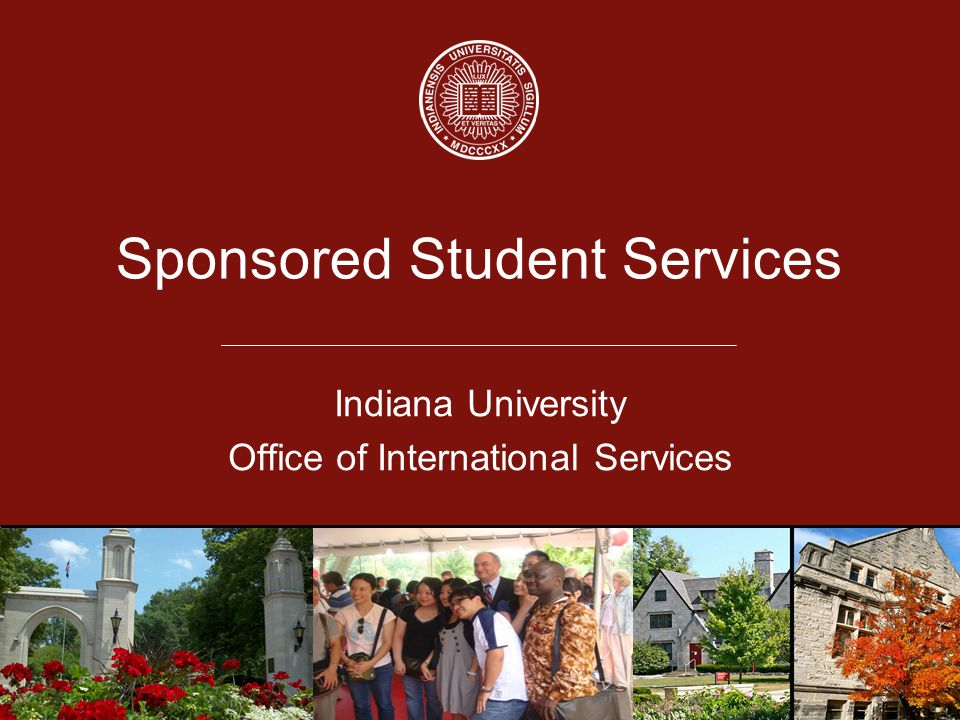 Indiana University Office of International Services Sponsored Student Services