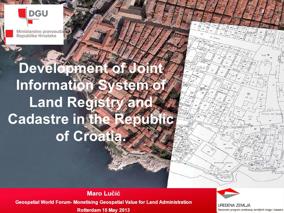 AGENDA Key challenges Major benefits National Real Property Registration and Cadastre program Land administration system in Croatia Joint information system (JIS)