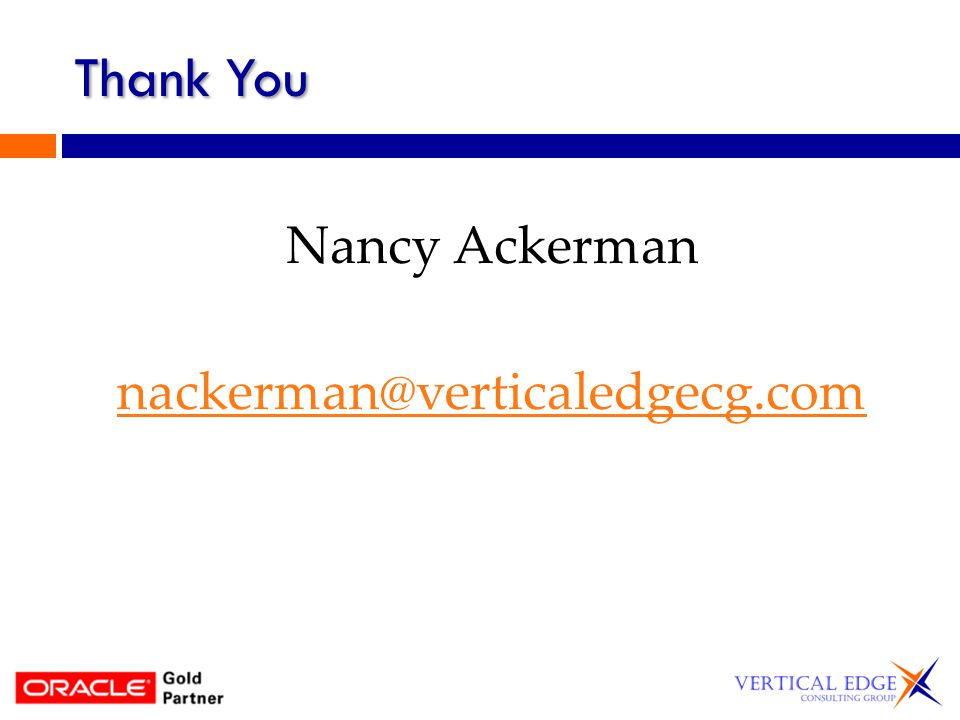 Thank You Nancy Ackerman nackerman@verticaledgecg.com