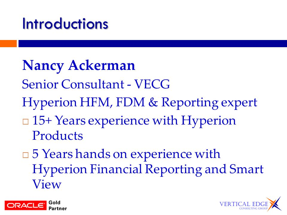 Smart View Key Features MS Office add-in Ad Hoc or free form queries Create reports in excel Import pre-built financial report into MS Office products Access web data forms in excel
