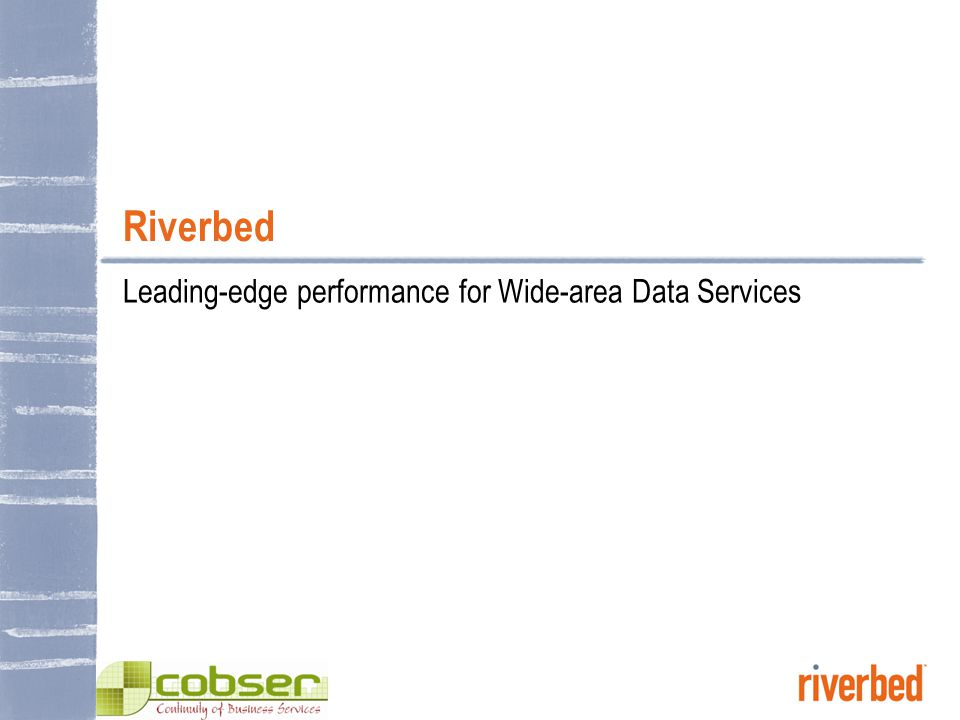 © 2006 RIVERBED TECHNOLOGY, INC – CONFIDENTIAL 2 An overview of Riverbed The market leader in WAFS/Wide-area Data Services and application acceleration 1 Products tested, proven, and deployed by the Fortune 500 and Global 1000 Delivers the speed, simplicity, and scale that corporations need Results to date: More than 750 enterprise customers deployed Thousands of Steelhead appliances installed worldwide 170+ channel partners Offices throughout U.S., Europe and Asia 250 employees Fully funded by Goldman Sachs, Accel, Lightspeed, & UV Partners 1 The InfoPro, Wave 7 Storage Survey, March 2006.