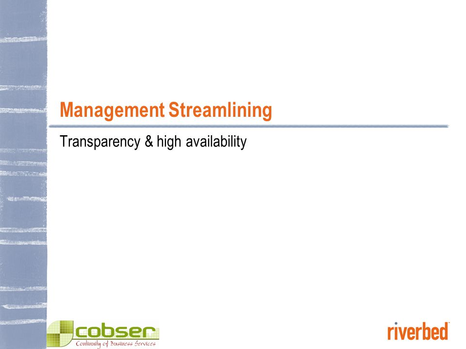 Management Streamlining Transparency & high availability
