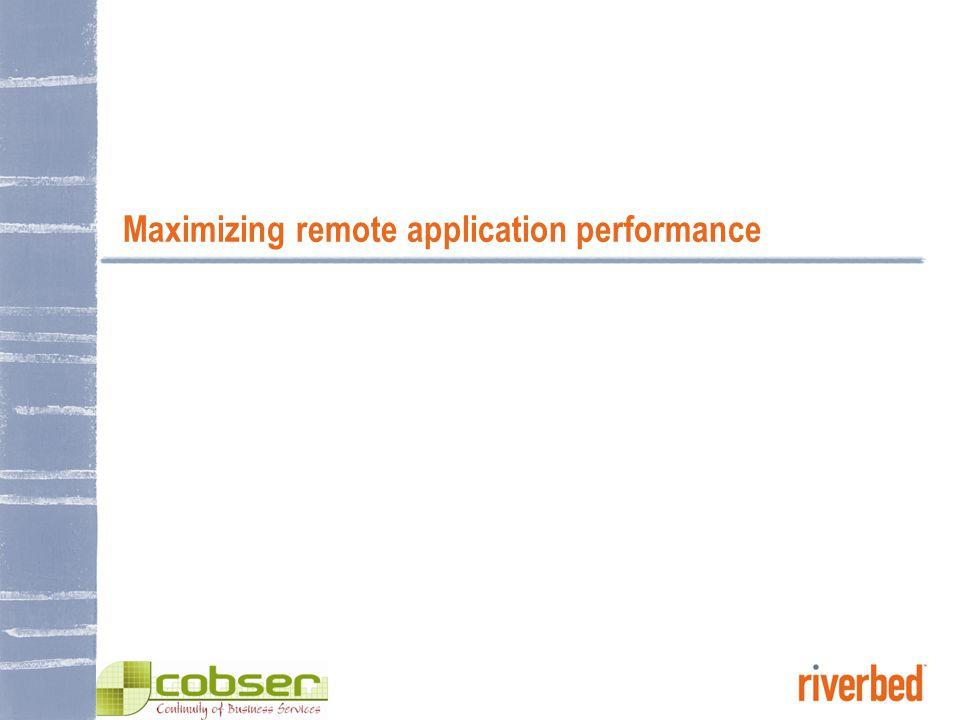 Maximizing remote application performance