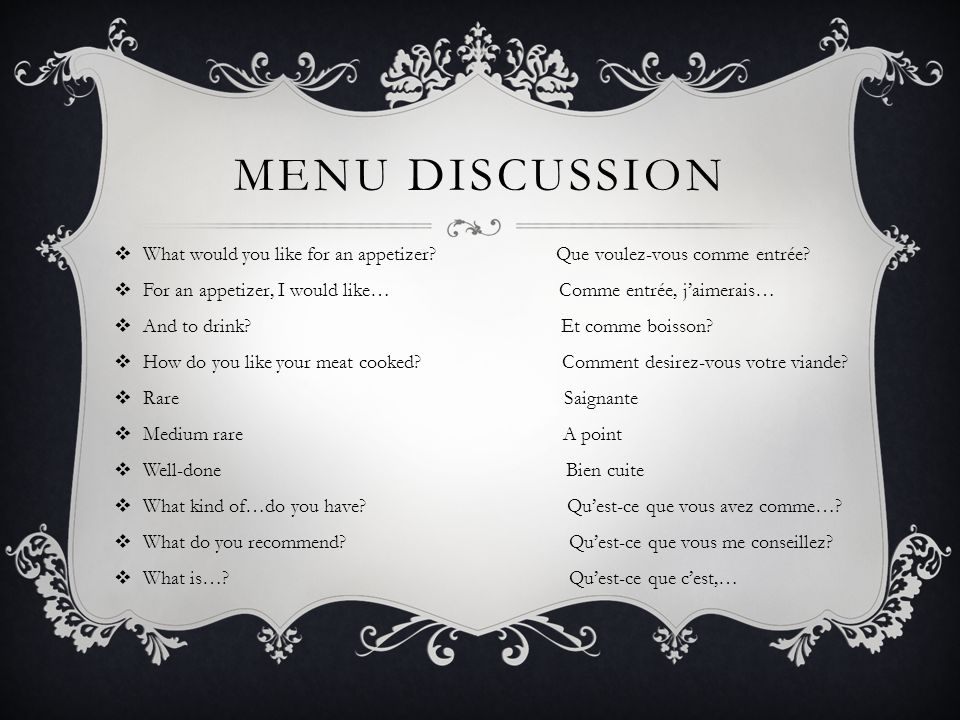 MENU DISCUSSION What would you like for an appetizer.