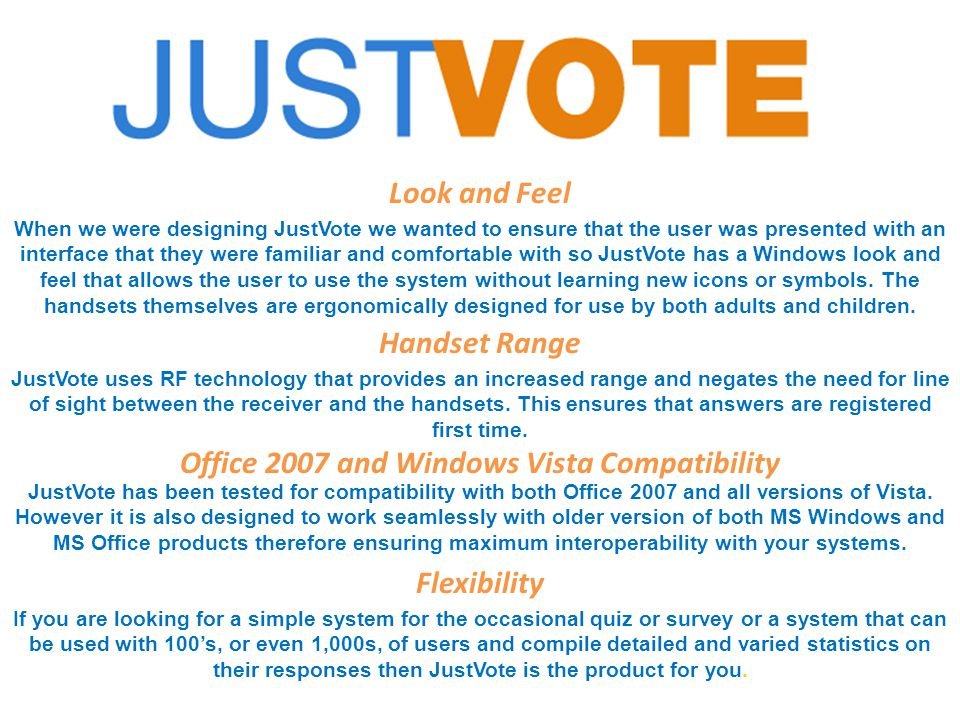 JustVote In Action Walkthrough of using JustVote Walkthrough of creating and using PowerPoint with Just Vote Technical Specifications