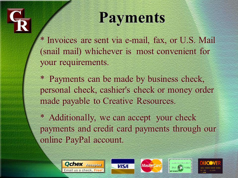 * Invoices are sent via e-mail, fax, or U.S.