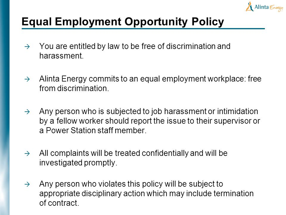 You are entitled by law to be free of discrimination and harassment.