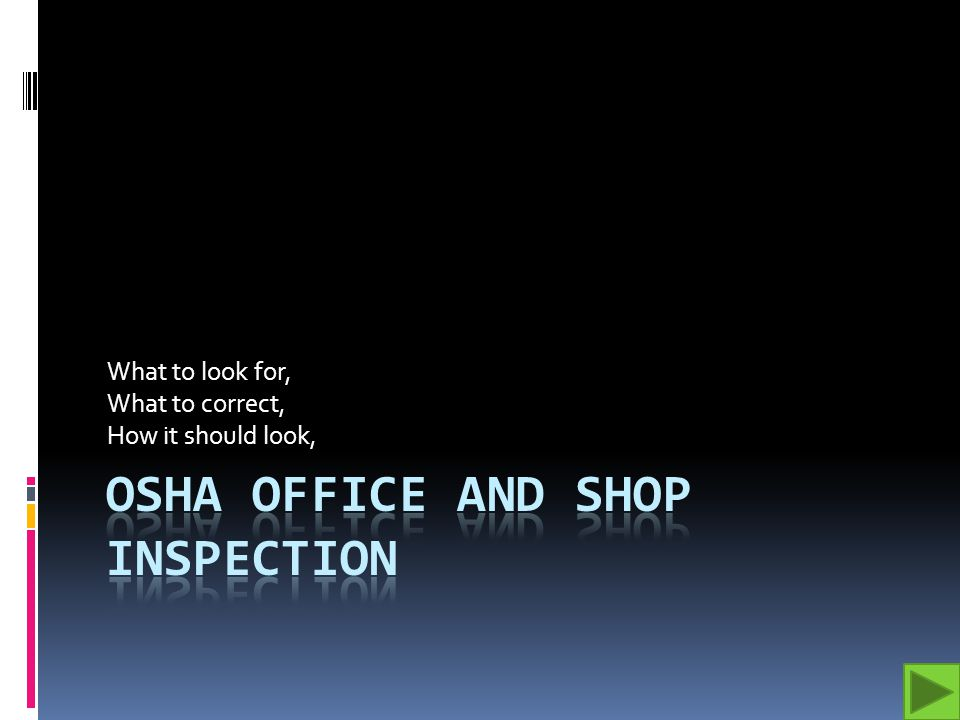 Lessons Learned from the shop inspection in NM OSHA inspected our shop for noncompliance items and found several items that needed attention Each item that need attention is shown in the original state, and compared with the corrected state Our site audit along with this presentation should help you look for items that may trigger a citation.