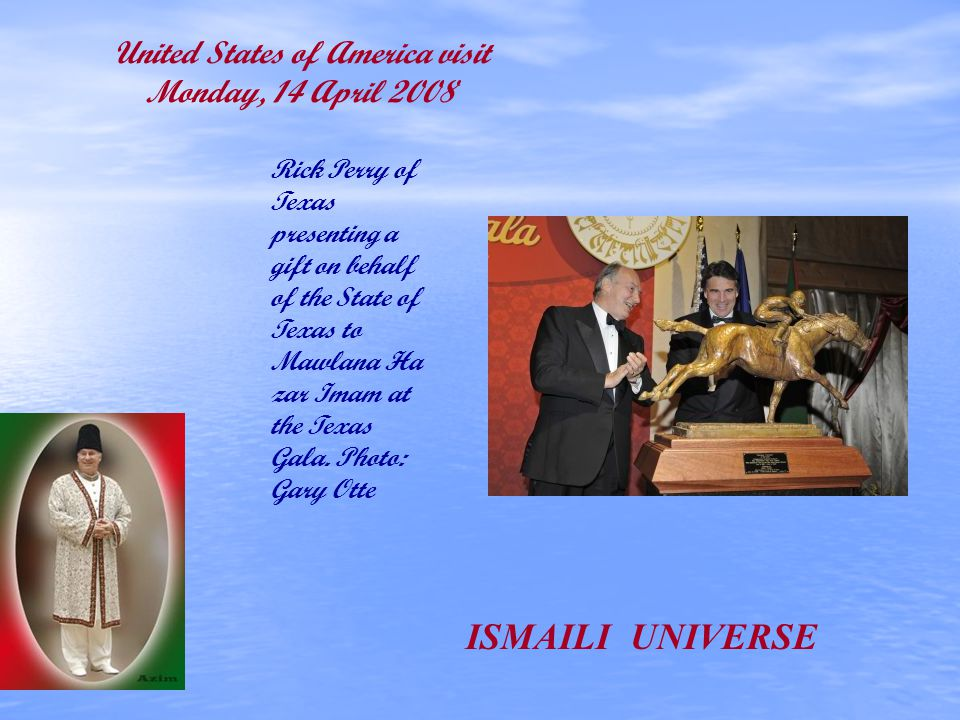 United States of America visit Monday, 14 April 2008 Rick Perry of Texas presenting a gift on behalf of the State of Texas to Mawlana Ha zar Imam at the Texas Gala.