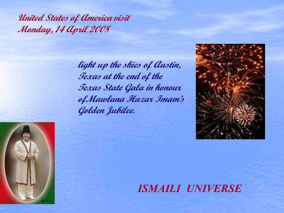 light up the skies of Austin, Texas at the end of the Texas State Gala in honour ofMawlana Hazar Imams Golden Jubilee.