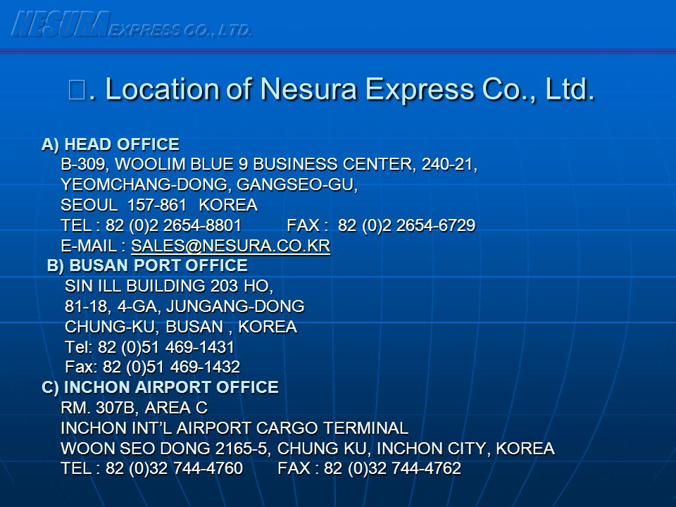 Sales & Operation Areas SEOUL HEAD OFFICE INCHONOFFICE INCHON OFFICE PUSAN OFFICE