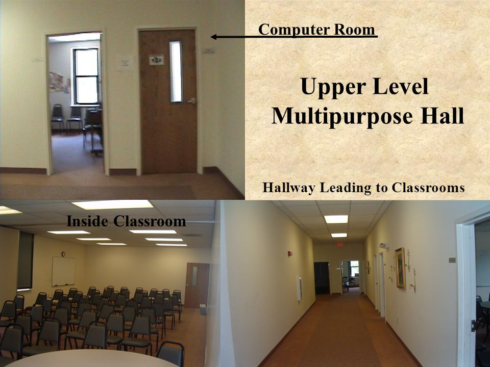 Upper Level Multipurpose Hall Computer Room Inside Classroom Hallway Leading to Classrooms