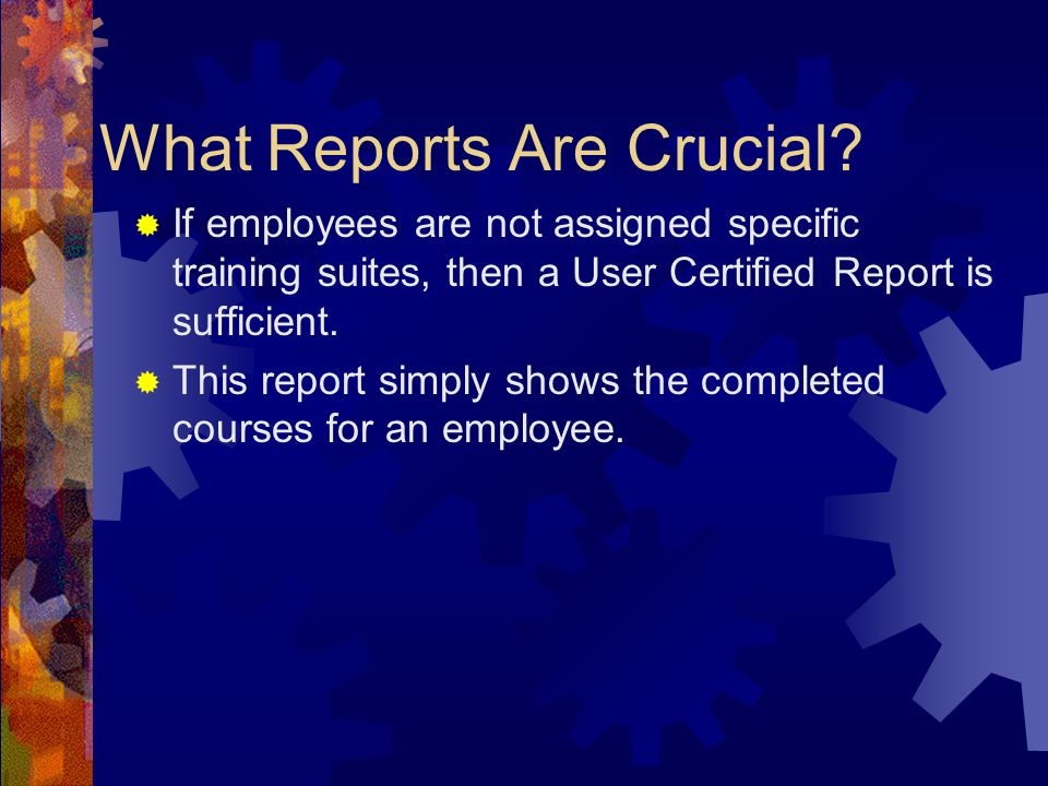 What Reports Are Crucial.