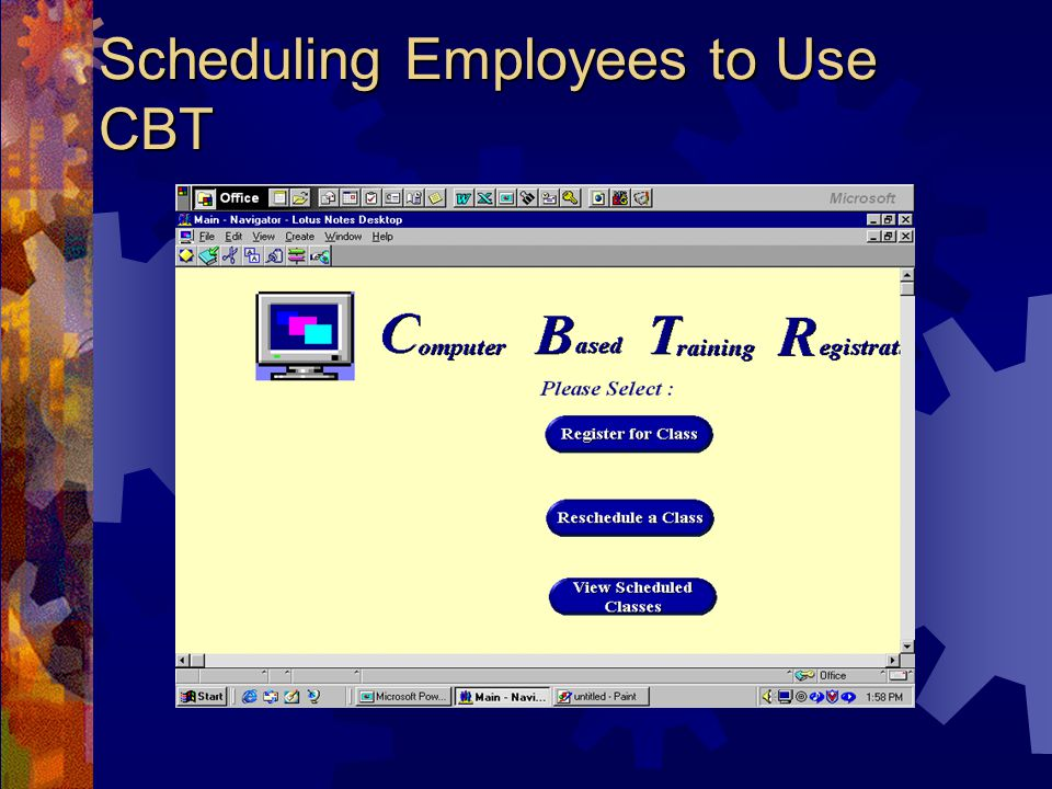 Scheduling Employees to Use CBT