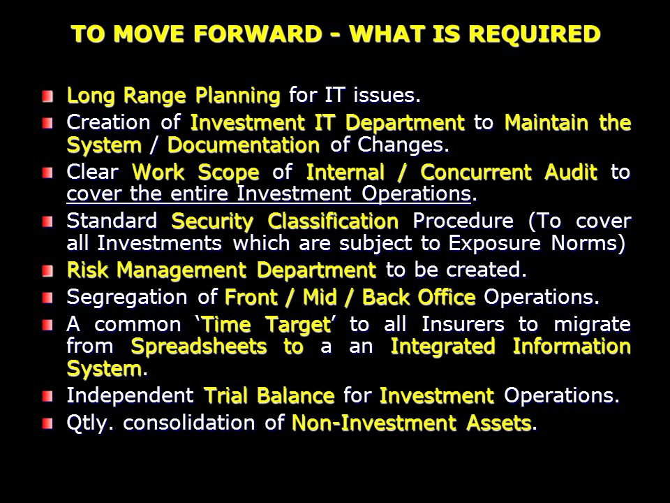TO MOVE FORWARD - WHAT IS REQUIRED Long Range Planning for IT issues.