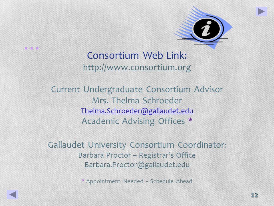 12 Consortium Web Link: http://www.consortium.org Current Undergraduate Consortium Advisor Mrs.