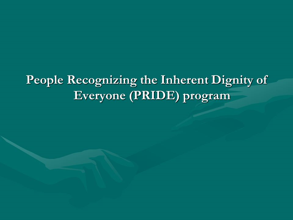 People Recognizing the Inherent Dignity of Everyone (PRIDE) program