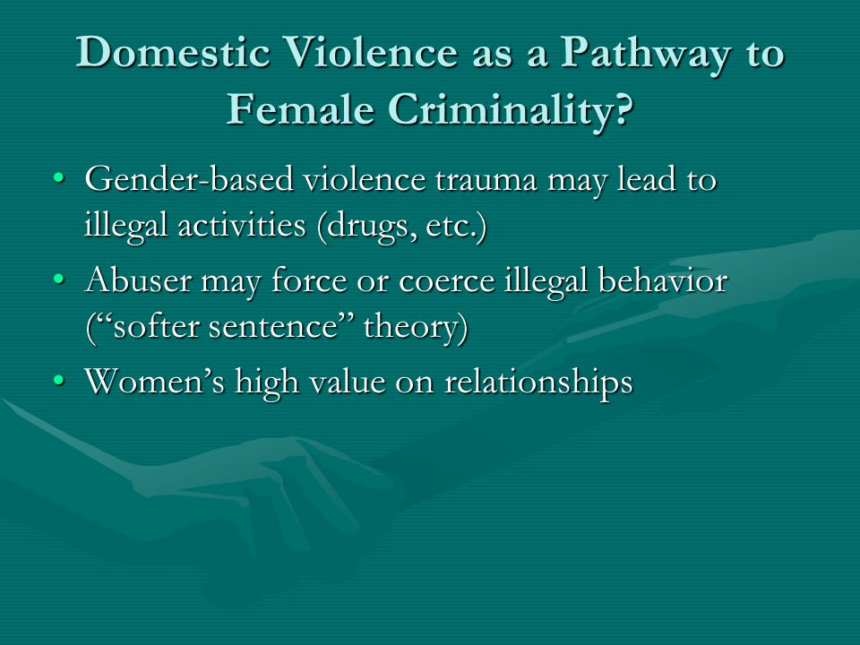 Domestic Violence as a Pathway to Female Criminality.
