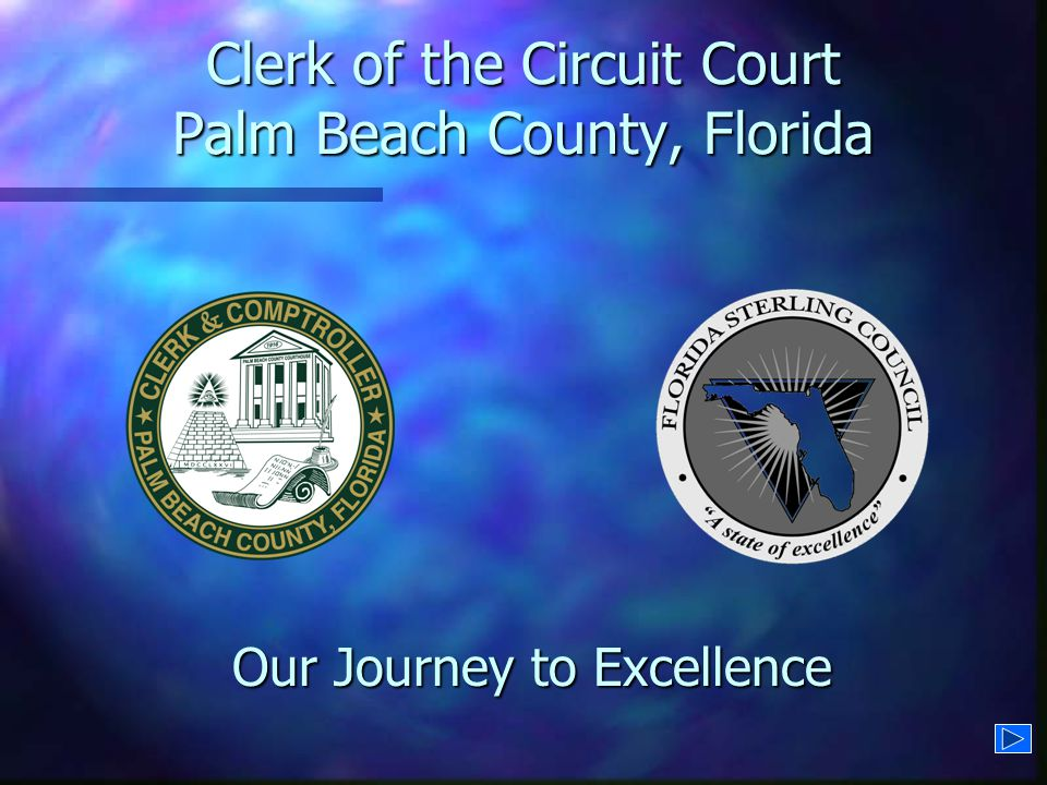 Clerk of the Circuit Court Palm Beach County, Florida Our Journey to Excellence