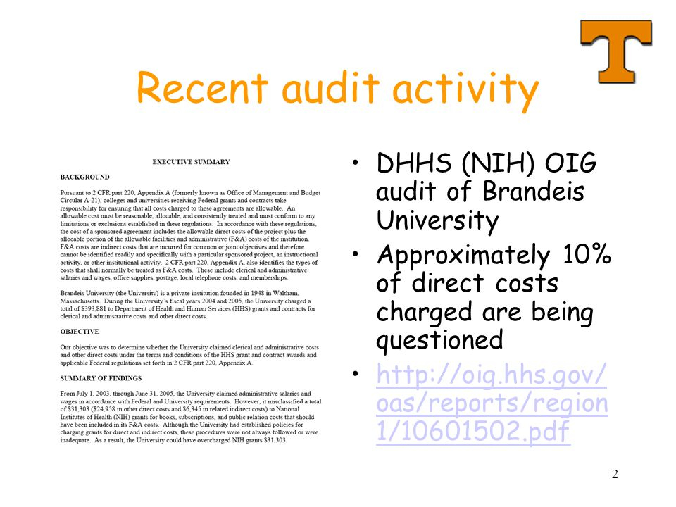 2 Recent audit activity DHHS (NIH) OIG audit of Brandeis University Approximately 10% of direct costs charged are being questioned http://oig.hhs.gov/ oas/reports/region 1/10601502.pdfhttp://oig.hhs.gov/ oas/reports/region 1/10601502.pdf