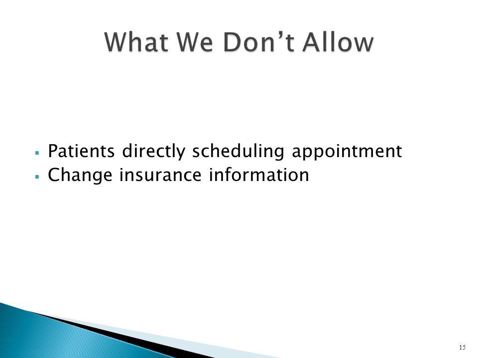Patients directly scheduling appointment Change insurance information 15
