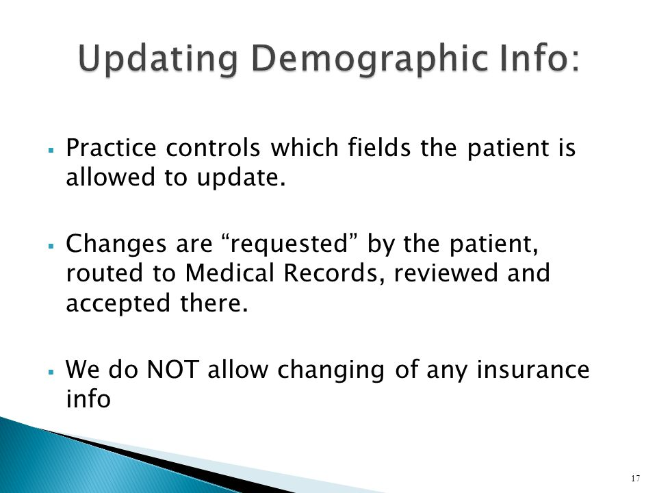 Practice controls which fields the patient is allowed to update. Changes are requested by the patient, routed to Medical Records, reviewed and accepte