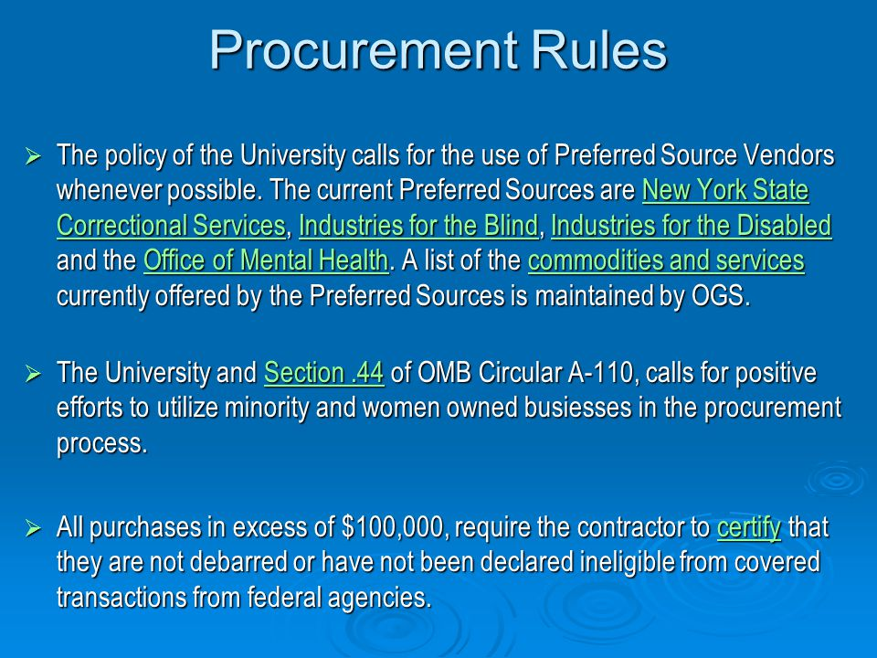 Procurement Rules Each procurement is conducted in accordance with Research Foundation, University policies and/or sponsor guidelines.