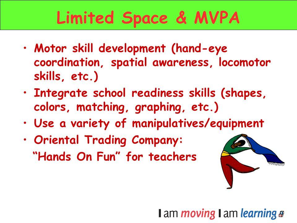 Motor skill development (hand-eye coordination, spatial awareness, locomotor skills, etc.) Integrate school readiness skills (shapes, colors, matching