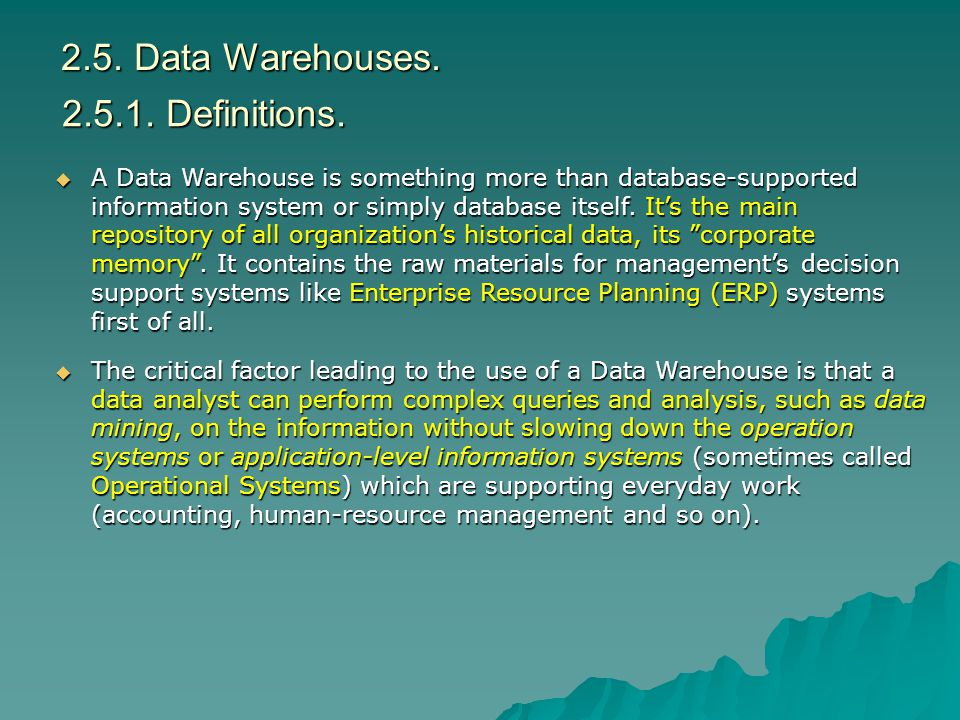 2.5. Data Warehouses. 2.5.1. Definitions.
