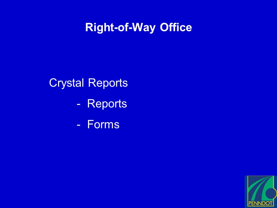 Right-of-Way Office Crystal Reports - Reports - Forms