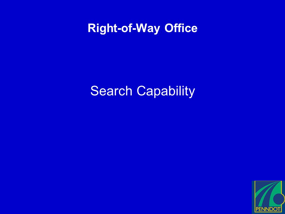 Right-of-Way Office Search Capability
