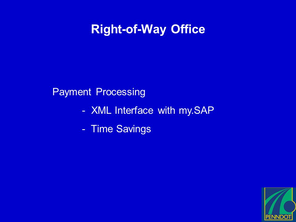 Right-of-Way Office Payment Processing - XML Interface with my.SAP - Time Savings