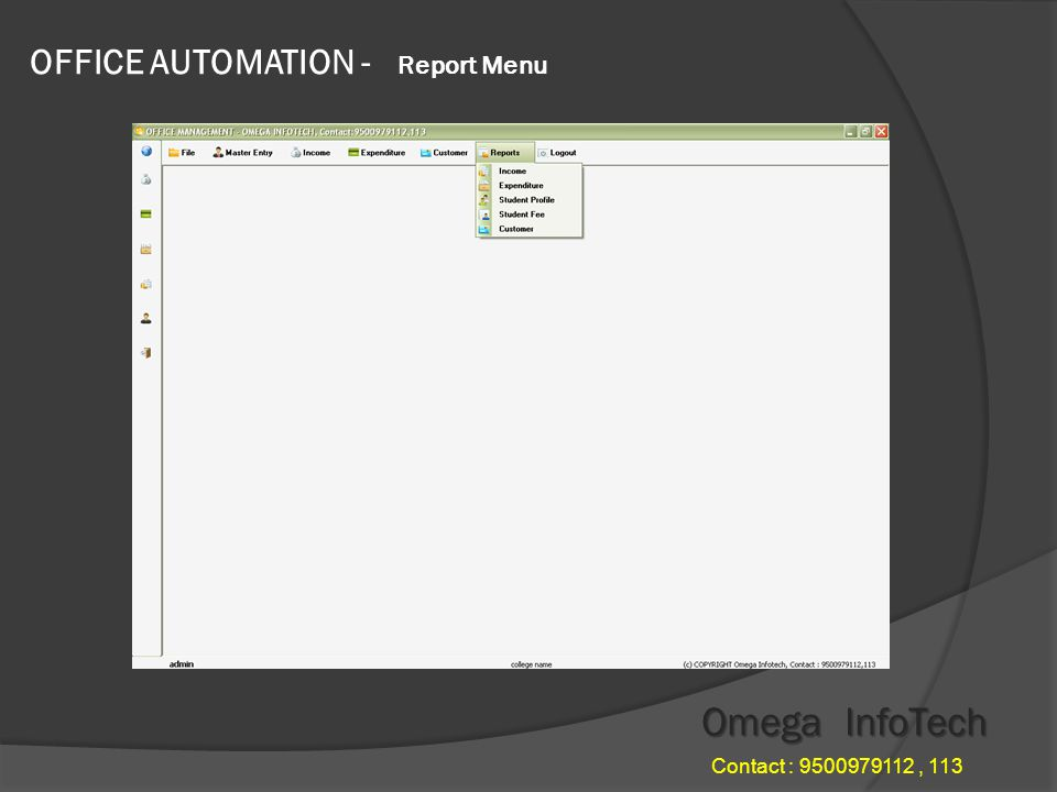 OFFICE AUTOMATION - Customer Detail Omega InfoTech Contact : , 113