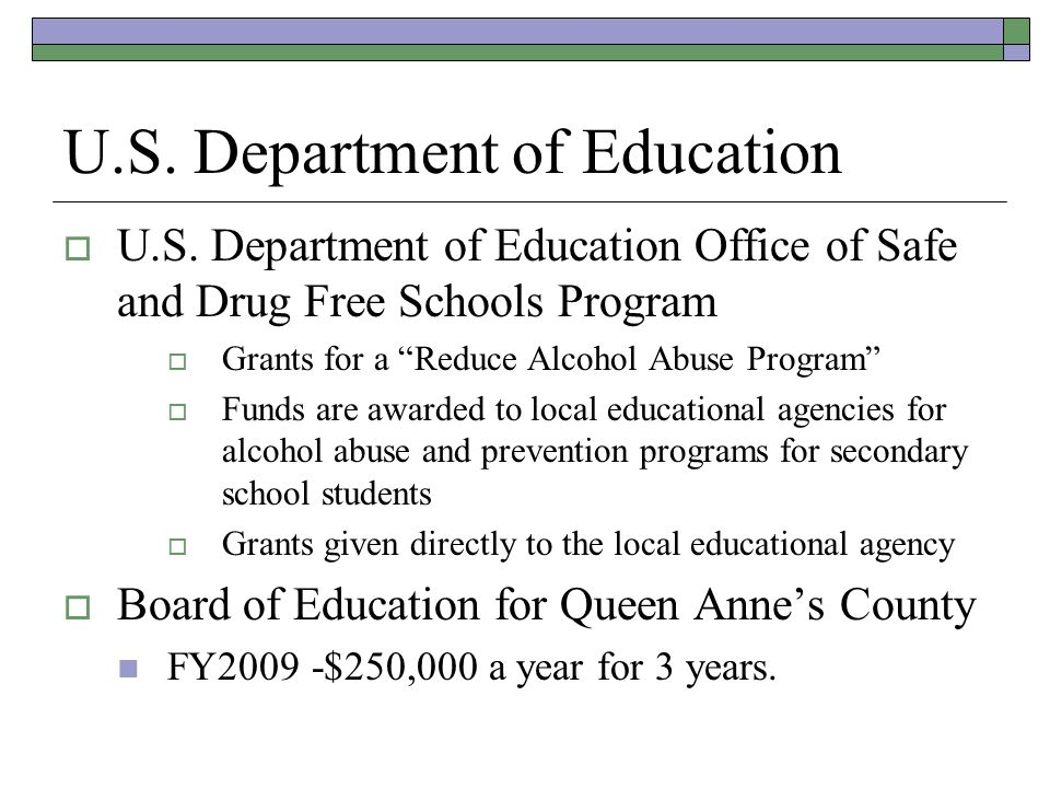 U.S. Department of Education U.S. Department of Education Office of Safe and Drug Free Schools Program Grants for a Reduce Alcohol Abuse Program Funds