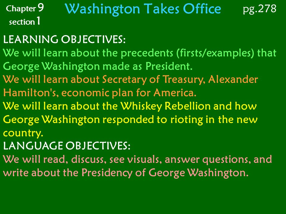 Washington Takes Office Chapter 9 section 1 pg.278