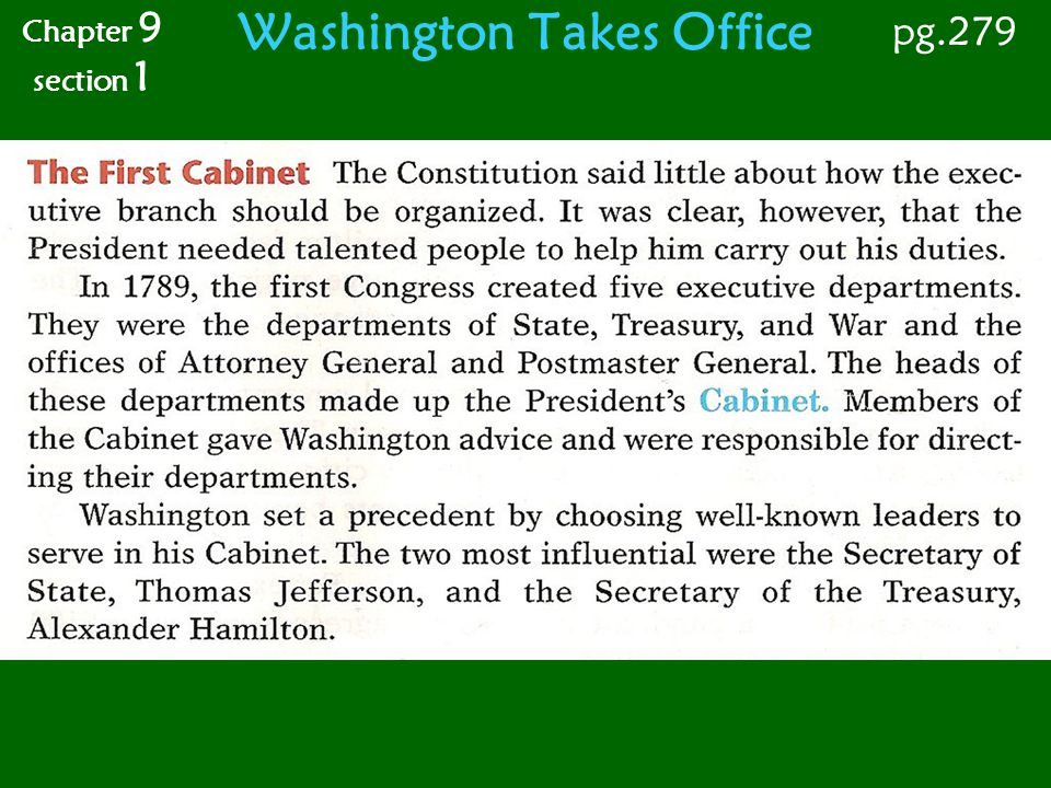 Washington Takes Office Chapter 9 section 1 pg.280