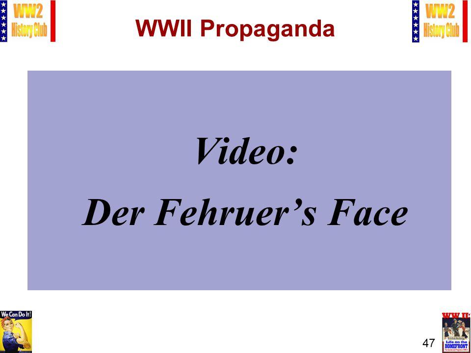 47 WWII Propaganda Video: Der Fehruers Face