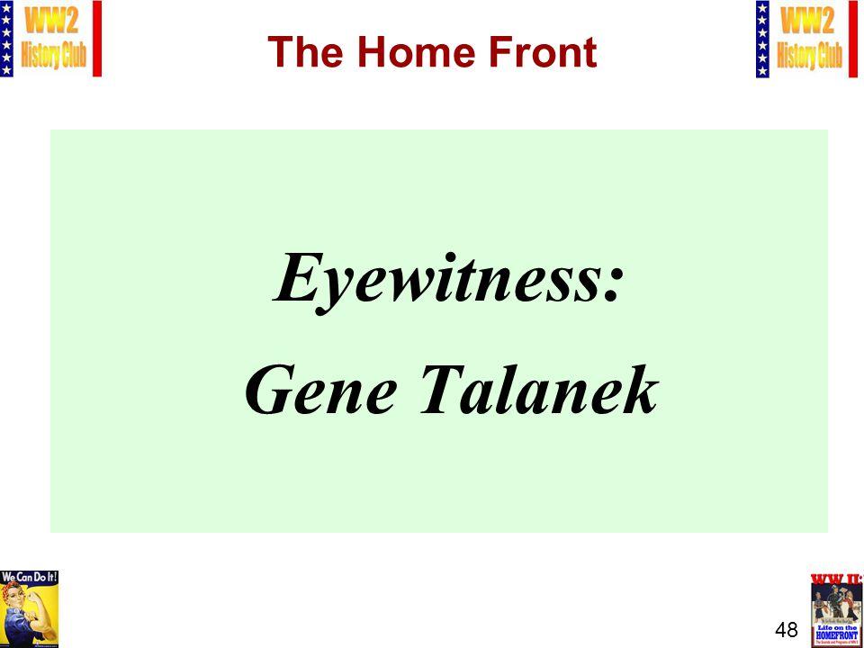48 The Home Front Eyewitness: Gene Talanek