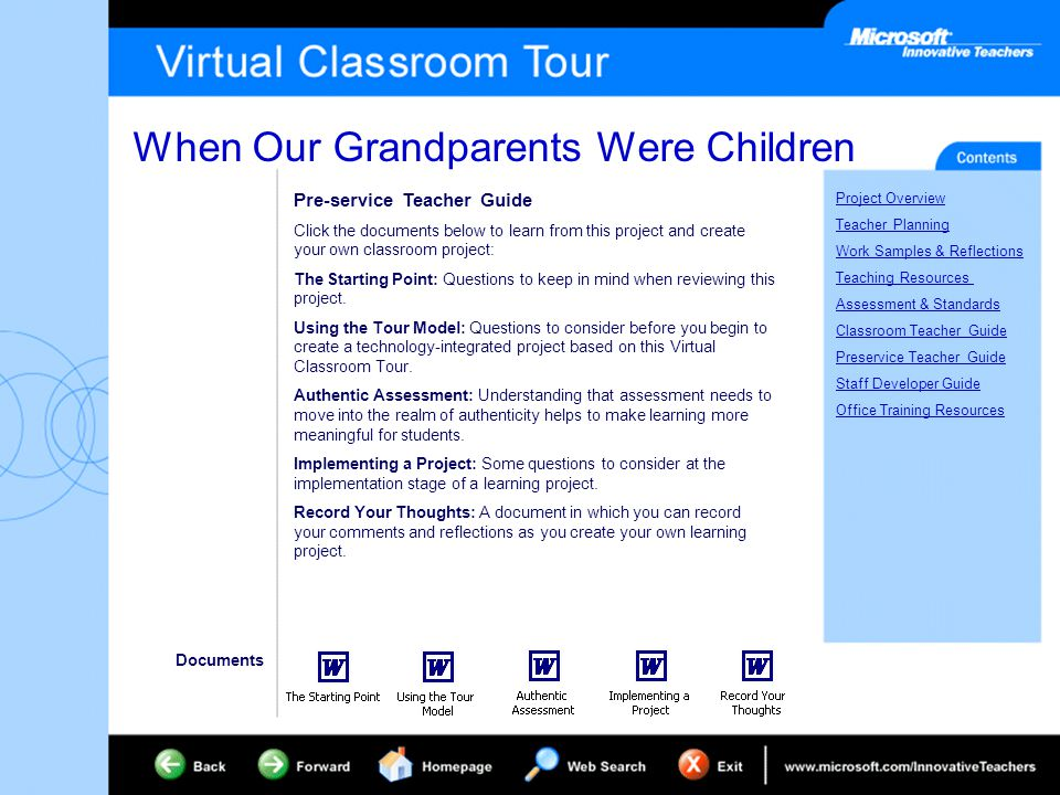 When Our Grandparents Were Children Project Overview Teacher Planning Work Samples & Reflections Teaching Resources Assessment & Standards Classroom Teacher Guide Preservice Teacher Guide Staff Developer Guide Office Training Resources Classroom Teacher Guide Click the documents below to learn from this project and create your own classroom project: The Starting Point: Questions to keep in mind when reviewing this project.