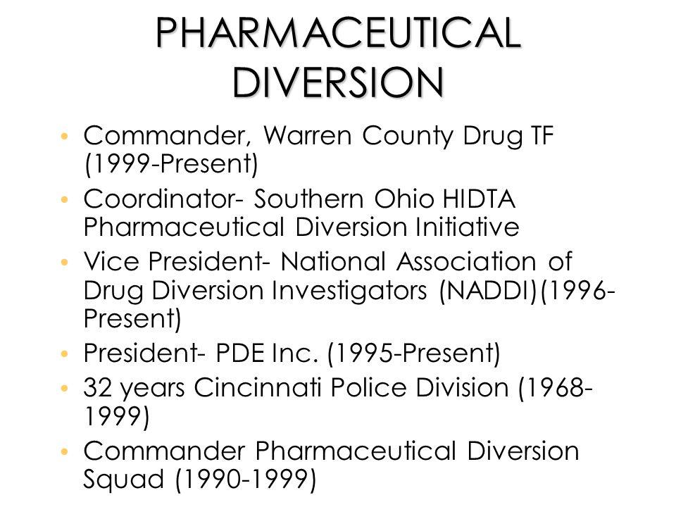 DRUG DIVERSION SOURCES l Reverse Distributors l Health Professional Diversion l Package Interdiction l International Smuggling