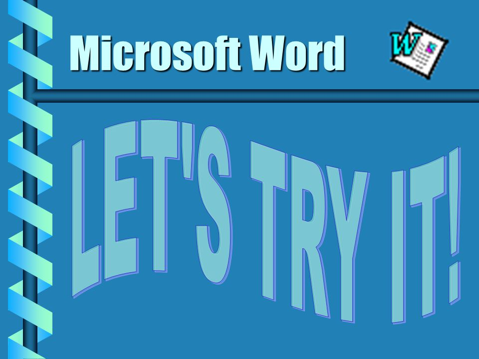 Microsoft Word b You can also use Word to make: Fax Cover SheetsFax Cover Sheets Resumes Resumes Web PagesWeb Pages