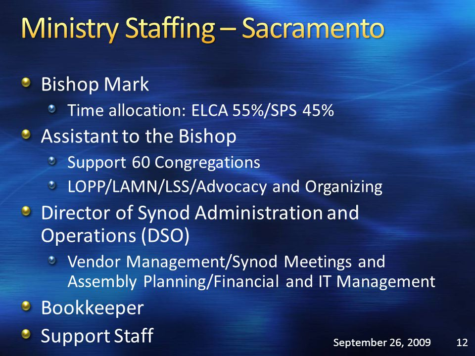 Bishop Mark Time allocation: ELCA 55%/SPS 45% Assistant to the Bishop Support 60 Congregations LOPP/LAMN/LSS/Advocacy and Organizing Director of Synod
