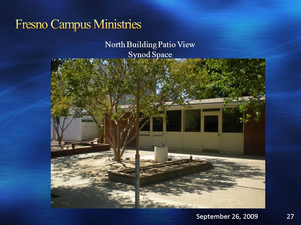 September 26, 200927 North Building Patio View Synod Space