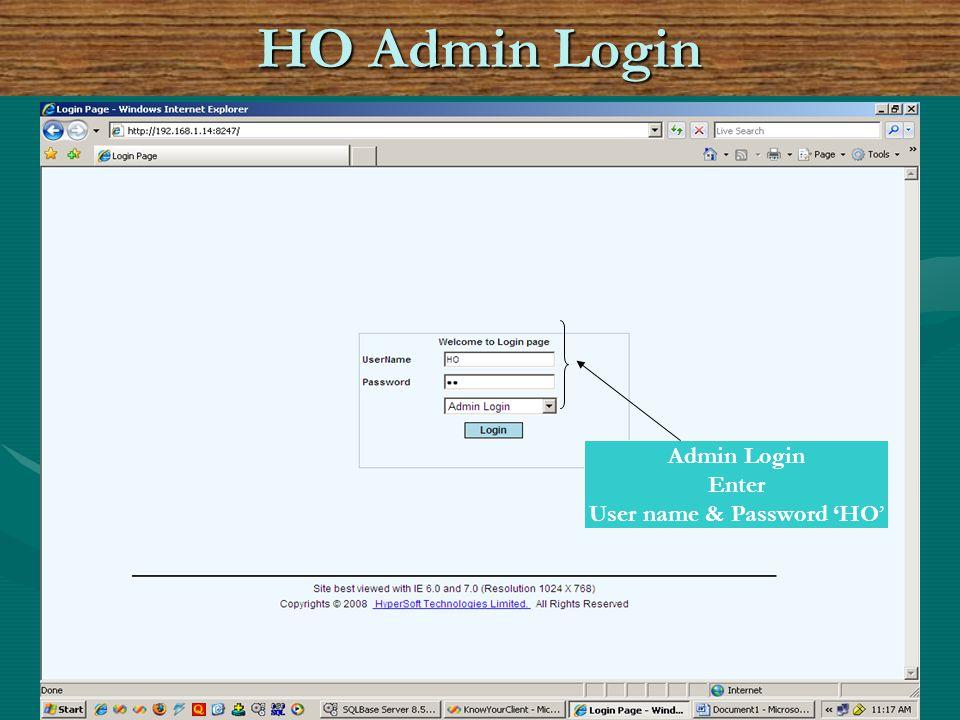 Admin Login Enter User name & Password HO HO Admin Login