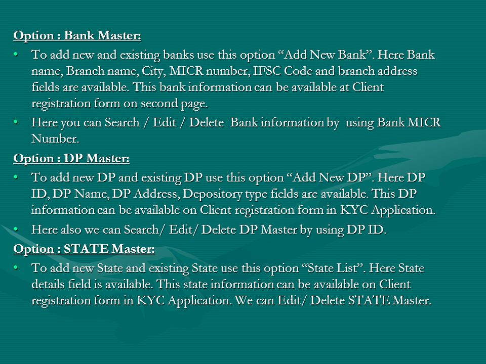 Option : Bank Master: To add new and existing banks use this option Add New Bank. Here Bank name, Branch name, City, MICR number, IFSC Code and branch
