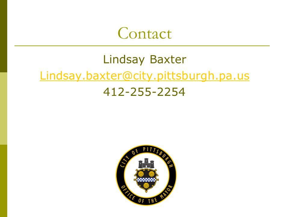 Contact Lindsay Baxter Lindsay.baxter@city.pittsburgh.pa.us 412-255-2254