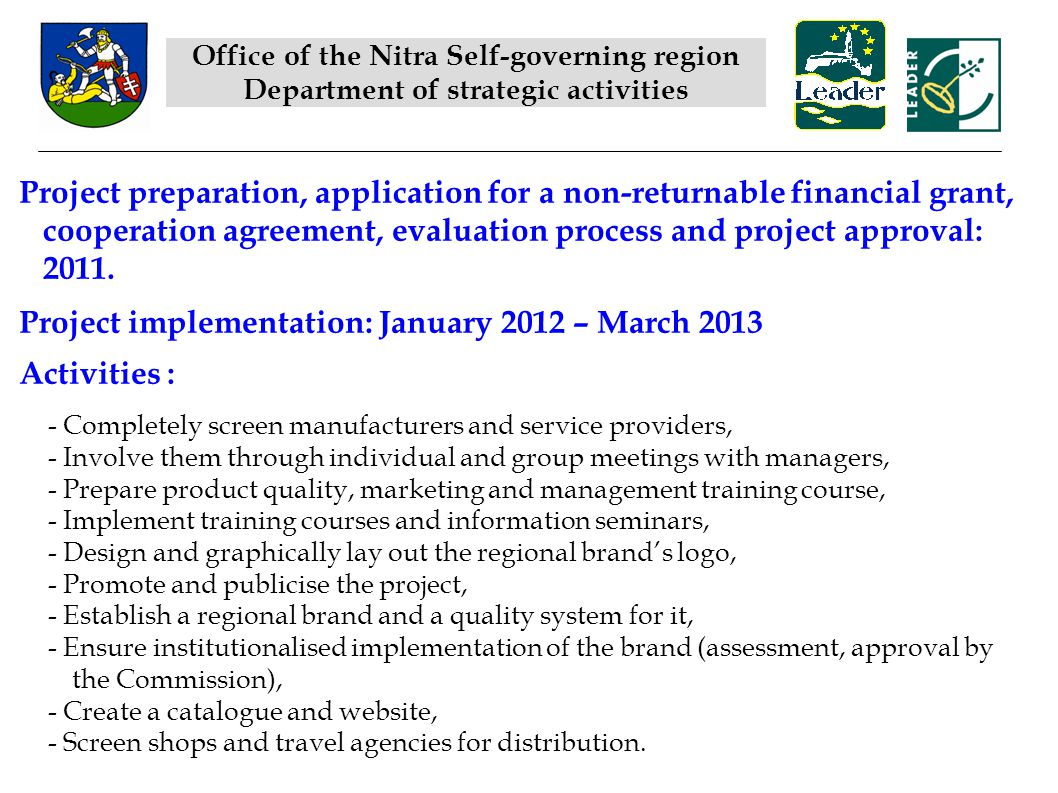 Project preparation, application for a non-returnable financial grant, cooperation agreement, evaluation process and project approval: 2011.